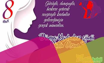 8 Mart Dünya Kadınlar Gününde Saygıdeğer Türk ve Dünya Kadınlarına Sağlık ve Mutluluk Dolu Bir Gelecek Diliyoruz.